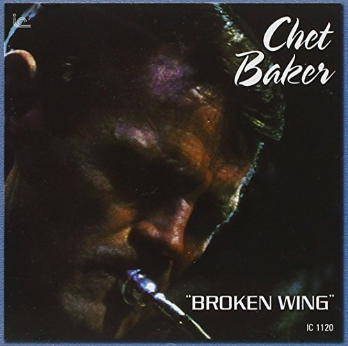 Broken Wing by Chet Baker (2009-02-24) ()