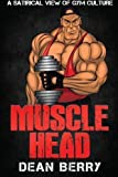 img - for Musclehead by Dean Berry (2015-05-28) book / textbook / text book