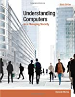 Understanding Computers in a Changing Society, 6th Edition Front Cover