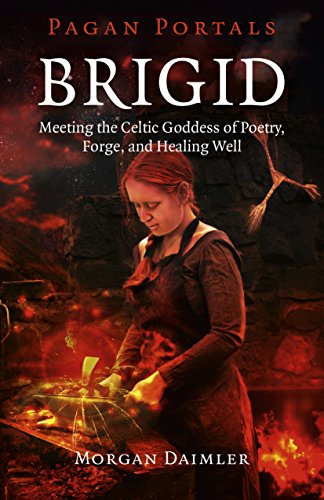 pagan-portals-brigid-meeting-the-celtic-goddess-of-poetry-forge-and-healing-well