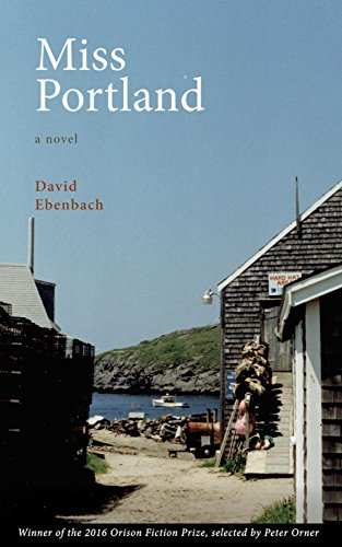 Miss Portland: A Novel (The Orison Fiction Prize) by [Ebenbach, David]
