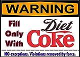 Warning Fill with Diet Coke Soda Pop Only! Magnet Sign Funny for Fridge, Desk, Anywhere