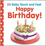 Baby Touch and Feel: Happy Birthday (Baby Touch and Feel)