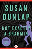 Front cover for the book Not Exactly a Brahmin by Susan Dunlap