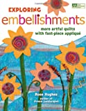 Exploring Embellishments: More Artful Quilts with Fast-Piece Appliqué