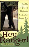Front cover for the book Hey Ranger!: True Tales of Humor & Misadventure from America's National Parks by Jim Burnett