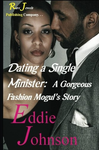 Search : Dating a Single Minister: A Gorgeous Fashion Mogul's Story