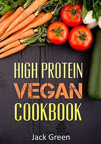 Vegan: High Protein Vegan Cookbook-Vegan Diet-Gluten Free & Dairy Free Recipes (Slow cooker,crockpot,Cast Iron) (vegan,vegan diet,vegan slowcooker,high ... free,dairy free,low carb) by Jack Green