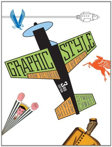 Graphic Style: From Victorian to New Century by Seymour Chwast (2011-02-01)