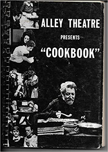 Image result for alley theatre presents cookbook