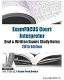 ExamFOCUS Court Interpreter Oral & Written Exams Study Notes 2015