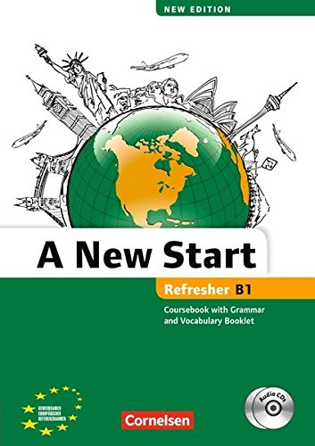 A New Start - New edition: B1: Refresher - Kursbuch mit Audio CD, Grammatik- und Vokabelheft