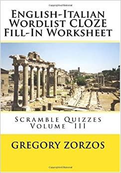 English-Italian Wordlist CLOZE Fill-In Worksheet: Scramble Quizzes Volume III: 3