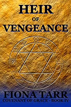 Heir of Vengeance: Epic Heroic Fantasy Series (Covenant of Grace Book 4) by [Tarr, Fiona]