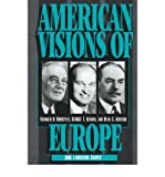 img - for [ American Visions of Europe: Franklin D. Roosevelt, George F. Kennan, and Dean G. Acheson By Harper, John Lamberton ( Author ) Paperback 2006 ] book / textbook / text book