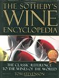 The Sotheby's Wine Encyclopedia, Tom Stevenson, 0756613248
