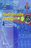 Medizinische Physik 2 : Medizinische Strahlenphysik, , 354065254X