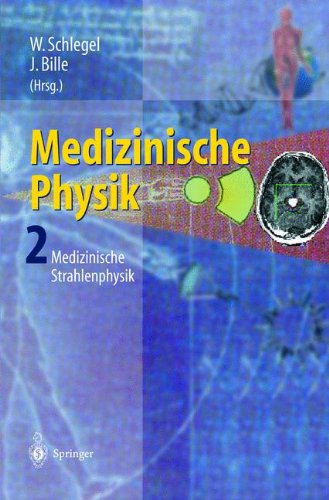 Medizinische Physik 2: Medizinische Strahlenphysik (German Edition)