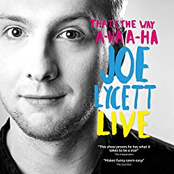 Joe Lycett: That's The Way, A-Ha, A-Ha, Joe Lycett Live