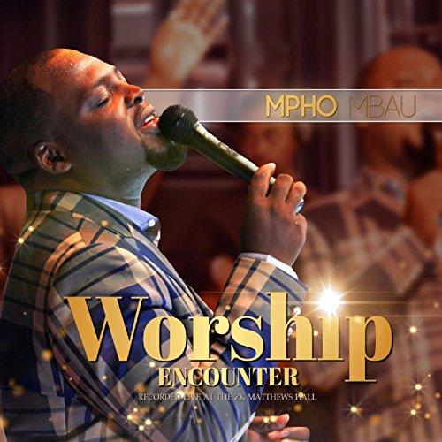 Mpho Mbau - Worship Encounter [Live] (2017)