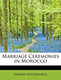 Marriage Ceremonies in Morocco, Edward Westermarck, 1113922567