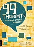 99 Thoughts for Small Group Leaders, Joshua Griffin, 0764446800