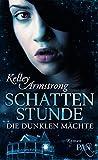 Die dunklen Mächte: Schattenstunde: Roman (Die Chloe-Saunders-Reihe, Band 1)