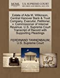 Estate of Ada M. Wilkinson, Central Hanover Bank and Trust Company, Executor, Petitioner, V. Commissioner of Internal Revenue. U. S. Supreme Court Transc, Ferdinand Tannenbaum, 1270378341