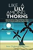 Like a Lily among Thorns, Inno Chukuma Onwueme, 1491869097