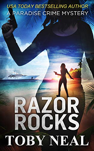 Razor Rocks (Paradise Crime Mysteries Book 13) by [Neal, Toby]
