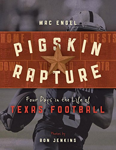 Pigskin Rapture: Four Days in the Life of Texas Football (Tony Colts)
