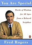 You Are Special: Words of Wisdom for All Ages from a Beloved Neighbor