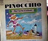 PINOCCHIO, AN ADAPTATION [Vinyl] Carlo Collodi; Jim Timmens; Michael D. Abrams; adapted from Domenico Scarlatti's CAT'S FUGUE and album illustrated by David Gantz