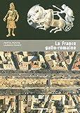 La France gallo-romaine