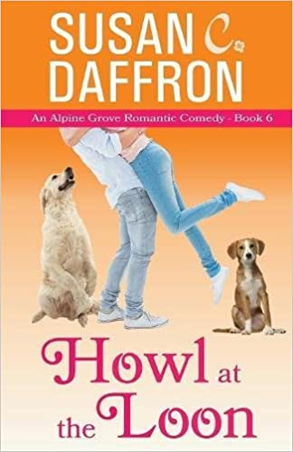 Howl at the Loon (An Alpine Grove Romantic Comedy) (Volume 6): Susan