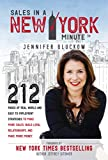 in a new york minute - Sales in a New York Minute: 212 Pages of Real World and Easy to Implement Strategies to Make More Sales, Build Loyal Relationships, and Make More Money