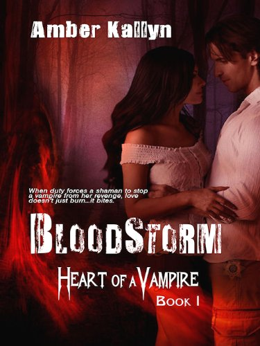 Bloodstorm (Heart of a Vampire, Book 1) by [Kallyn, Amber]