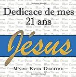 Dedicace de Mes 21 Ans, Marc Evid Decome, 1456723251