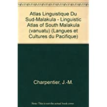 Atlas linguistique du Sud-Malakula - Linguistic Atlas of South Malakula (Vanuatu). LCP2 (Societe d'Etudes Linguistiques et Anthropologiques de France) by J-M Charpentier (1982-12-31)