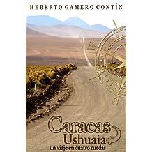 Caracas-Ushuaia, un viaje en cuatro ruedas (Spanish Edition)