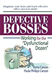 "Defective Bosses: Working for the ""Dysfunctional Dozen""..."