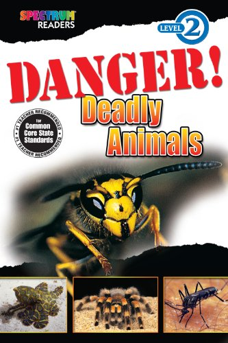 - Danger! Deadly Animals: Level 2 (Spectrum® Readers)