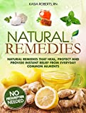 Discover Homemade Natural Remedies that Heal, Protect and Provide Instant Relief from Illness, Infection and Everyday Common AilmentsNatural remedies in this book look to soothe and cure common problems such as headaches, coughs, colds, toenail fungi...