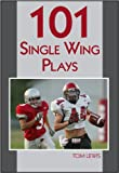 101 Single Wing Plays, Tom Lewis, 1606790773