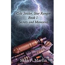 Cole Settler, Star Ranger: Secrets and Memories