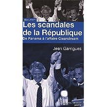 SCANDALES DE LA RÉPUBLIQUE (LES) :  DE PANAMA À L'AFFAIRE CLEARSTREAM