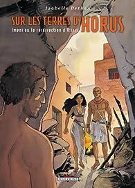 Sur les terres d'Horus, Tome 8 : Imeni ou la résurrection d'Osiris par Isabelle Dethan