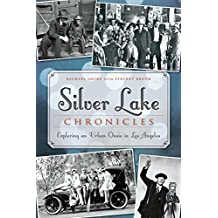 Silver Lake Chronicles: Exploring an Urban Oasis in Los Angeles (Brief History)