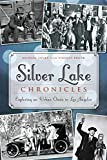 img - for Silver Lake Chronicles: Exploring an Urban Oasis in Los Angeles (Brief History) book / textbook / text book