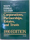 West's Federal Taxation, 1990 Edition : Corporations, Partnerships, Estates and Trusts, Hoffman, William H., Jr. and Raabe, William A., 0314514171